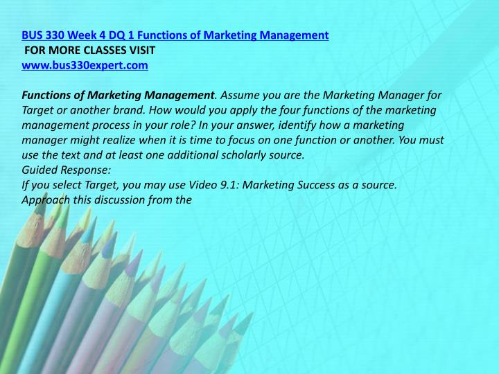 BUS 330 Week 4 DQ 1 Functions of Marketing Management