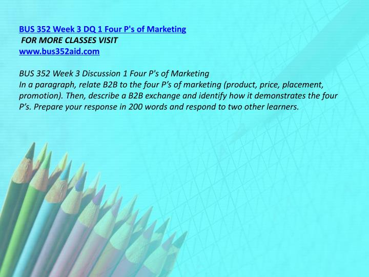 BUS 352 Week 3 DQ 1 Four P's of Marketing