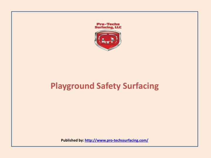 Playground safety surfacing published by http www pro techssurfacing com