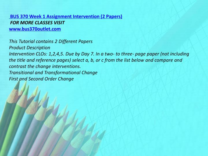 BUS 370 Week 1 Assignment Intervention (2 Papers)