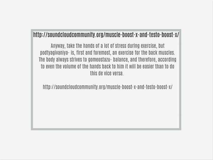 Http://soundcloudcommunity.org/muscle-boost-x-and-testo-boost-x/