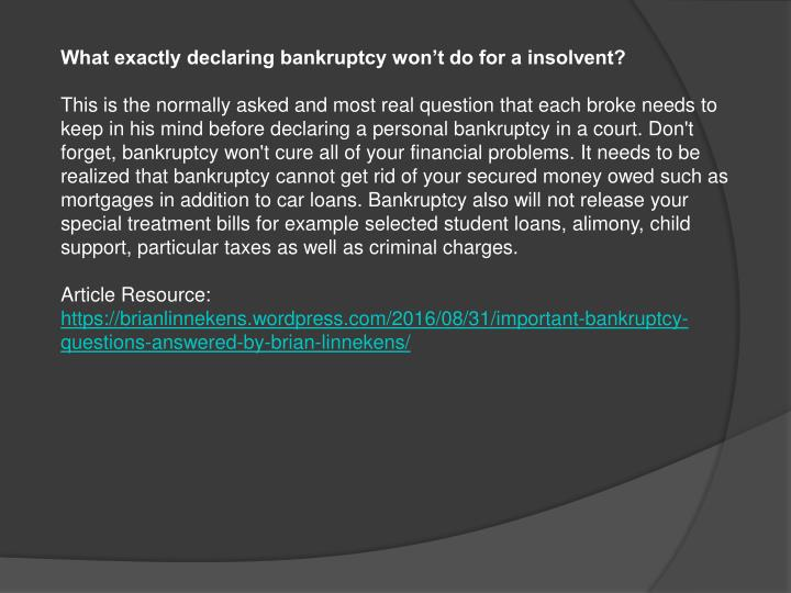 What exactly declaring bankruptcy won't do for a insolvent?