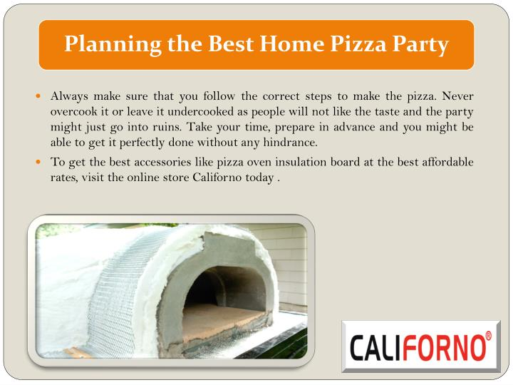 Always make sure that you follow the correct steps to make the pizza. Never overcook it or leave it undercooked as people will not like the taste and the party might just go into ruins. Take your time, prepare in advance and you might be able to get it perfectly done without any hindrance.
