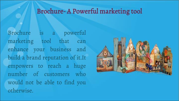 Brochure- A Powerful marketing tool
