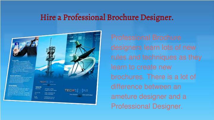 Hire a Professional Brochure Designer.