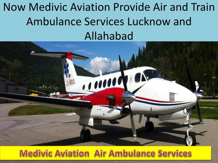 Now Medivic Aviation Provide Air and Train