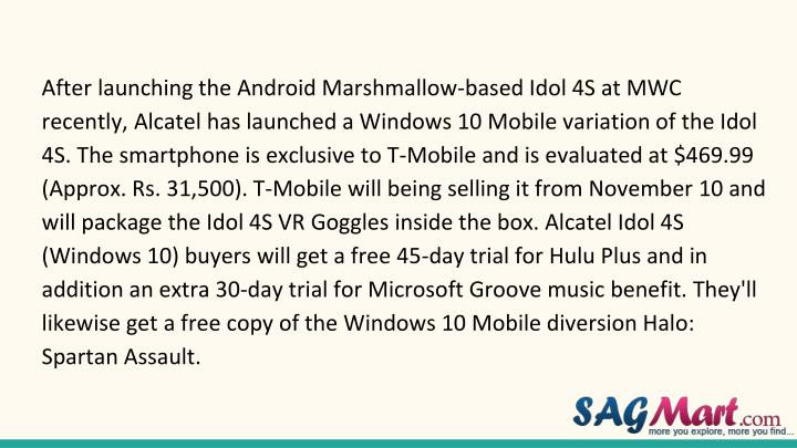 After launching the Android Marshmallow-based Idol 4S at MWC recently, Alcatel has launched a Window...