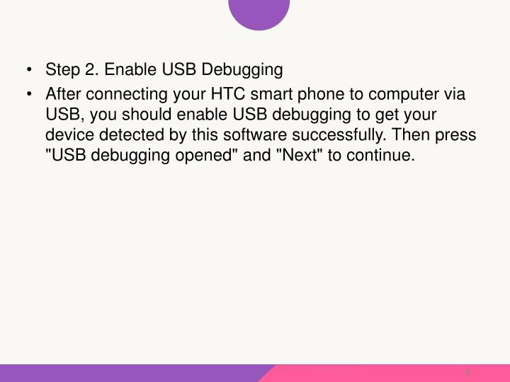Step 2. Enable USB Debugging