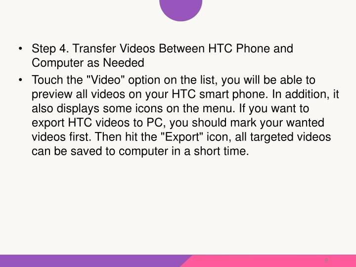 Step 4. Transfer Videos Between HTC Phone and Computer as Needed