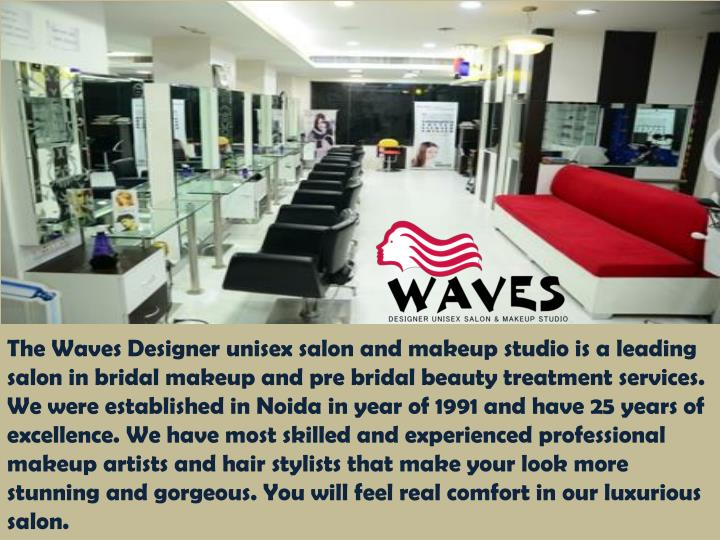 The Waves Designer unisex salon and makeup studio is a leading salon in bridal makeup and pre bridal...