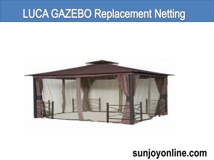 LUCA GAZEBO Replacement Netting