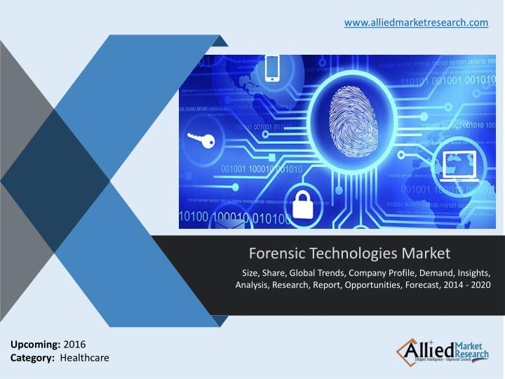 Forensic technologies market porter s five forces model is used to provide an insight