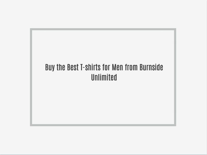 Buy the Best T-shirts for Men from Burnside