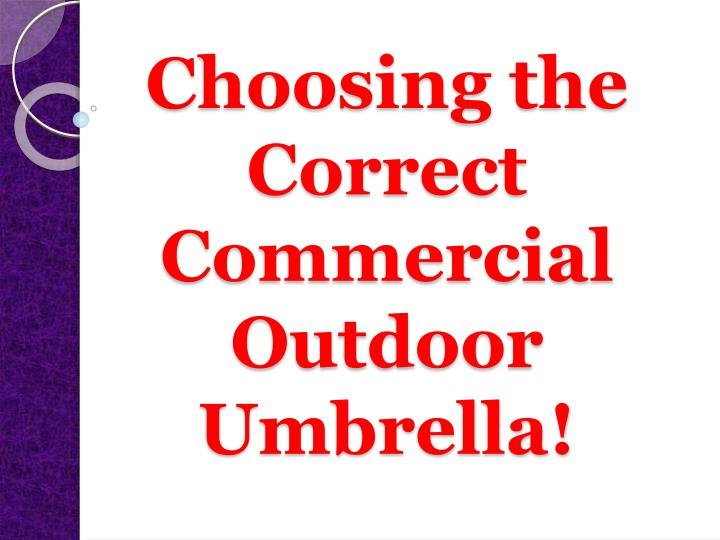Choosing the correct commercial outdoor umbrella