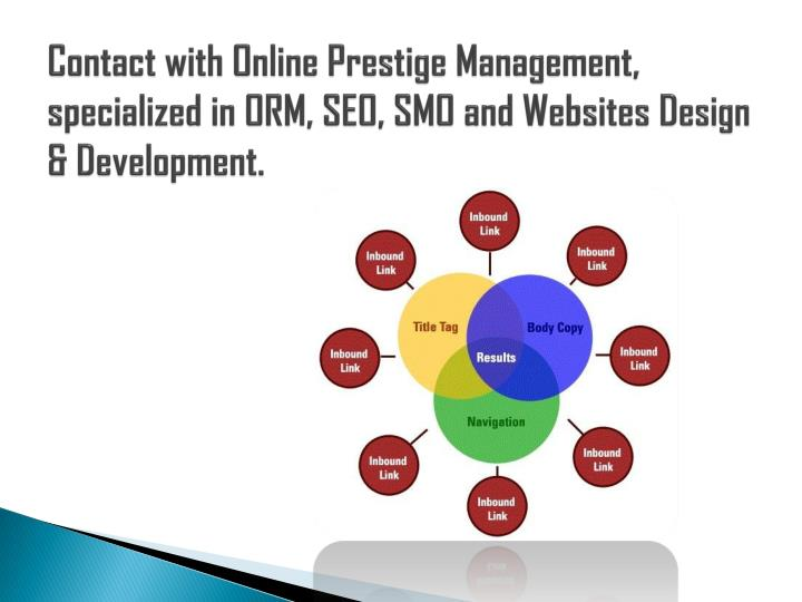 Contact with Online Prestige Management, specialized in ORM, SEO, SMO and Websites Design & Development.