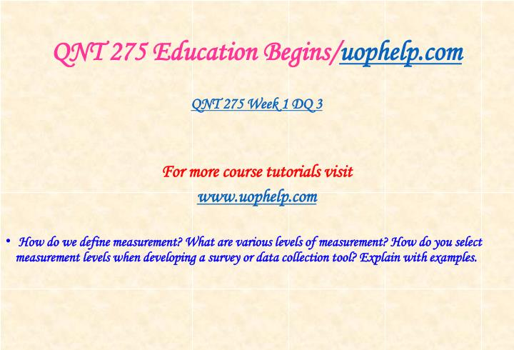 QNT 275 Education Begins/