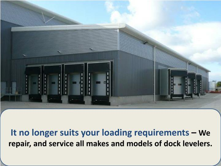 It no longer suits your loading requirements
