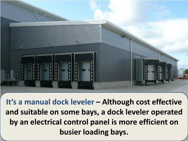 It's amanual dock leveler