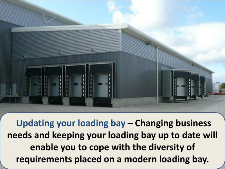 Updating your loading bay