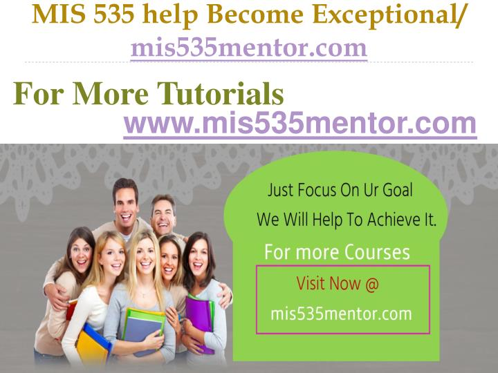 Mis 535 help become exceptional mis535mentor com