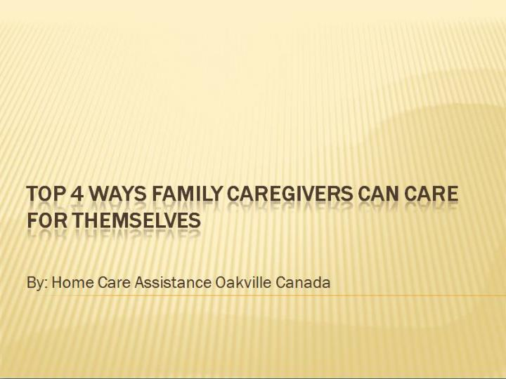 Top 4 ways family caregivers can care for themselves