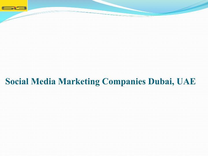 Social Media Marketing Companies Dubai, UAE
