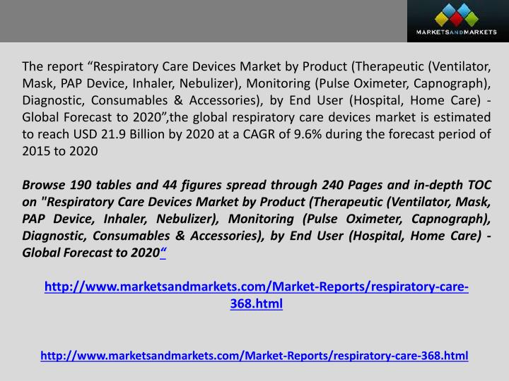 "The report ""Respiratory Care Devices Market by Product (Therapeutic (Ventilator, Mask, PAP Device, Inhaler, Nebulizer), Monitoring (Pulse Oximeter,"