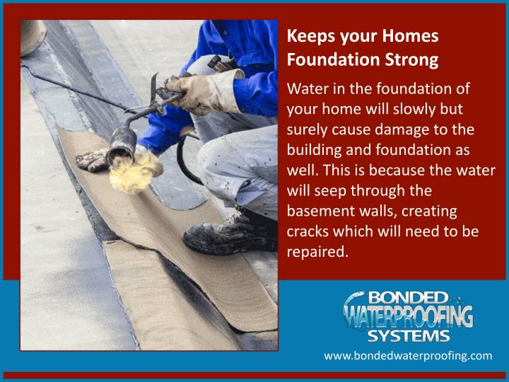 Keeps your Homes Foundation Strong