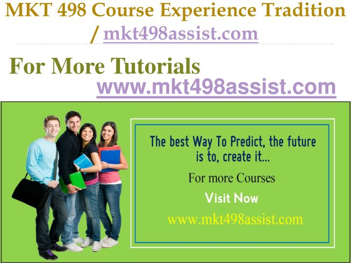 Mkt 498 course experience tradition mkt498assist com