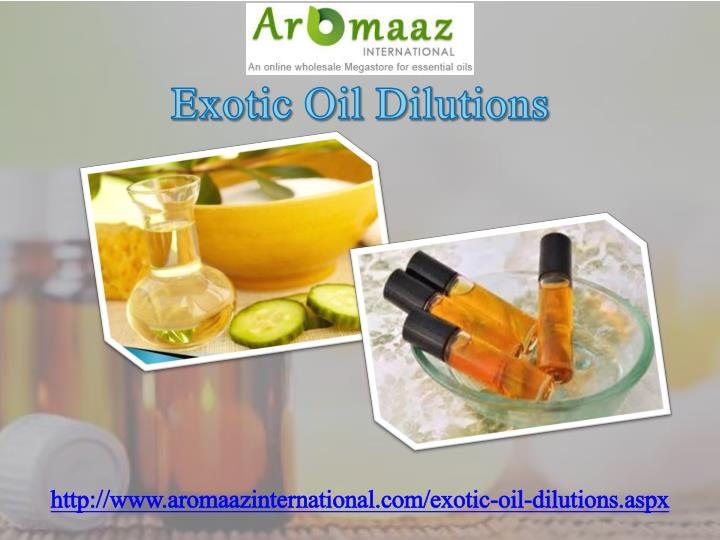 Exotic Oil Dilutions
