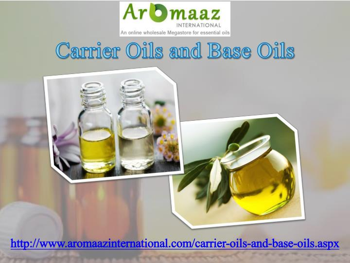 Carrier Oils and Base Oils