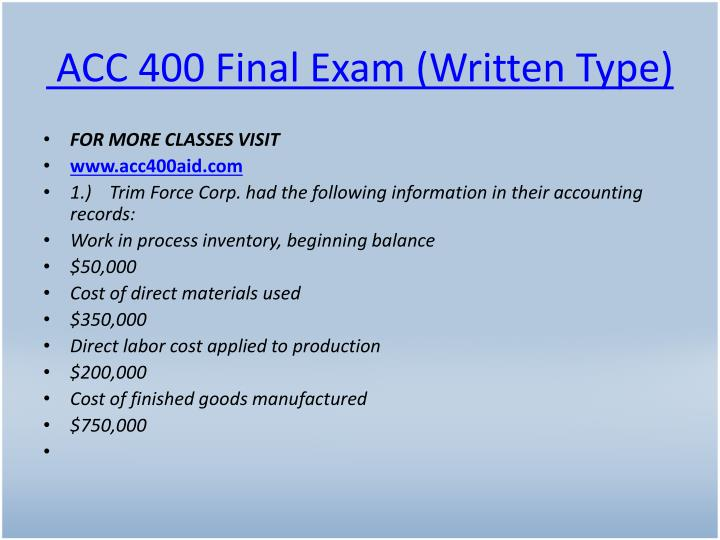 ACC 400 Final Exam (Written Type)