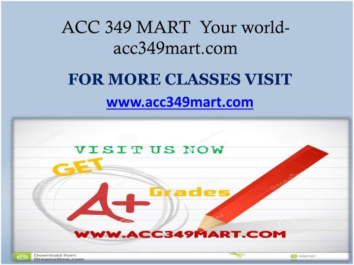 ACC 349 MART  Your world-acc349mart.com