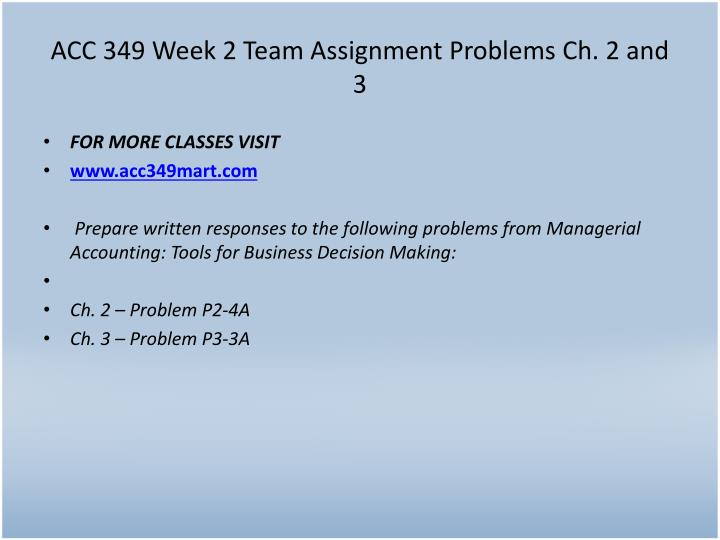 ACC 349 Week 2 Team Assignment Problems Ch. 2 and 3