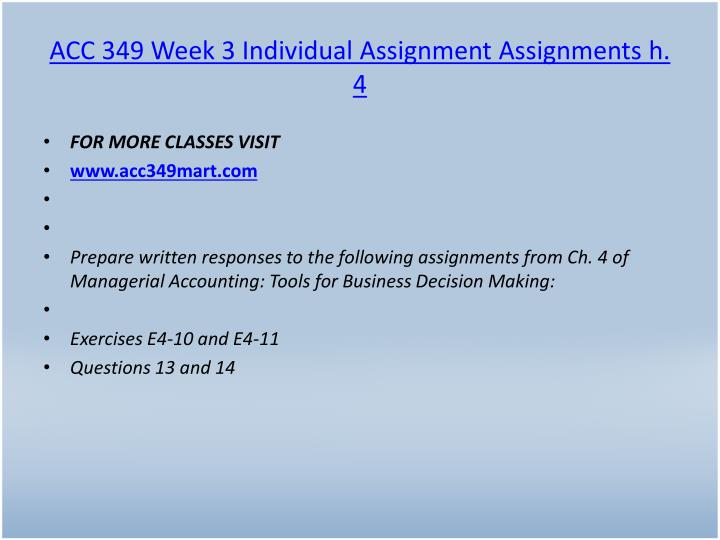 ACC 349 Week 3 Individual Assignment Assignments h. 4