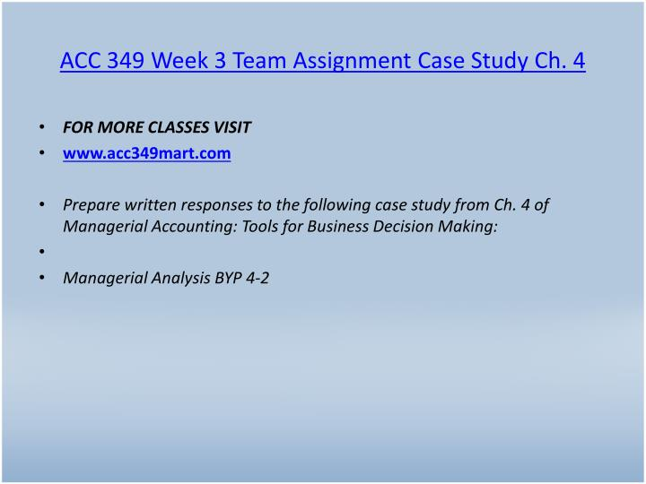 ACC 349 Week 3 Team Assignment Case Study Ch. 4