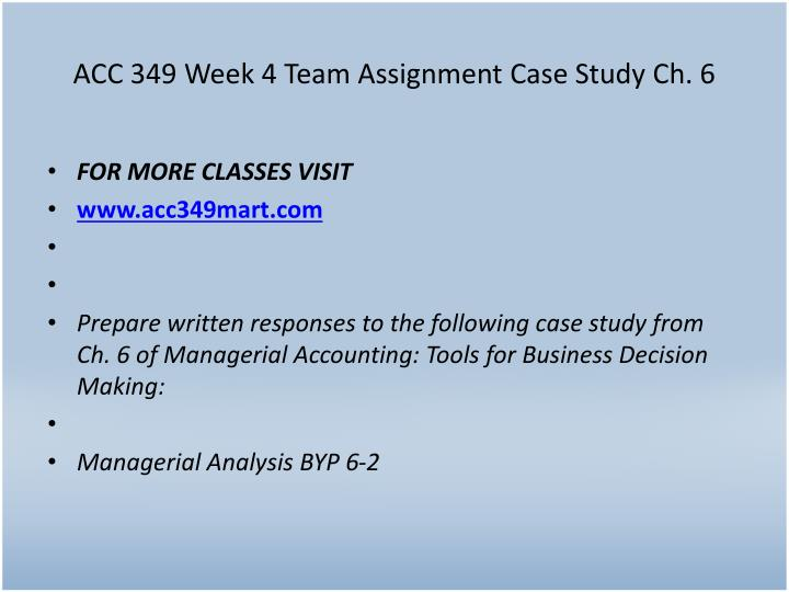ACC 349 Week 4 Team Assignment Case Study Ch. 6