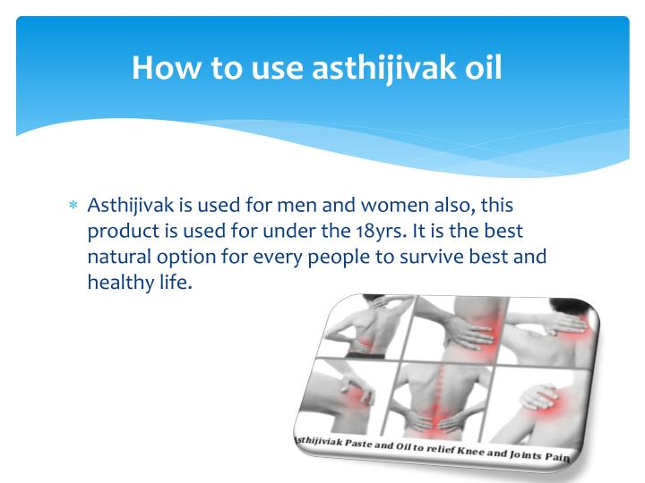 How to use asthijivak oil
