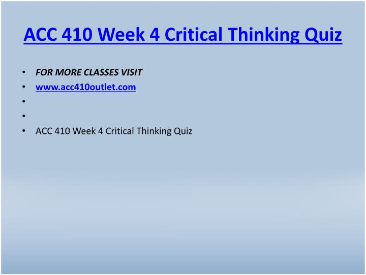 ACC 410 Week 4 Critical Thinking Quiz