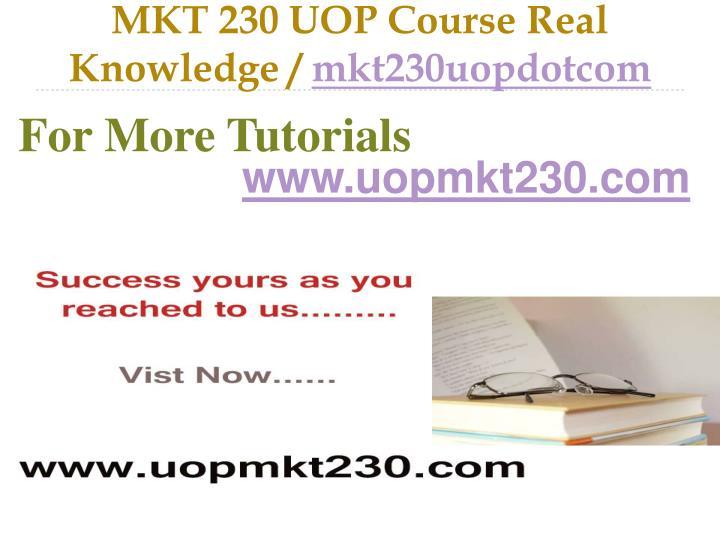 mkt 230 uop course real knowledge mkt230uopdotcom