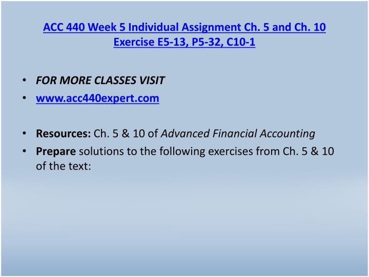 ACC 440 Week 5 Individual Assignment Ch. 5 and Ch. 10 Exercise E5-13, P5-32, C10-1