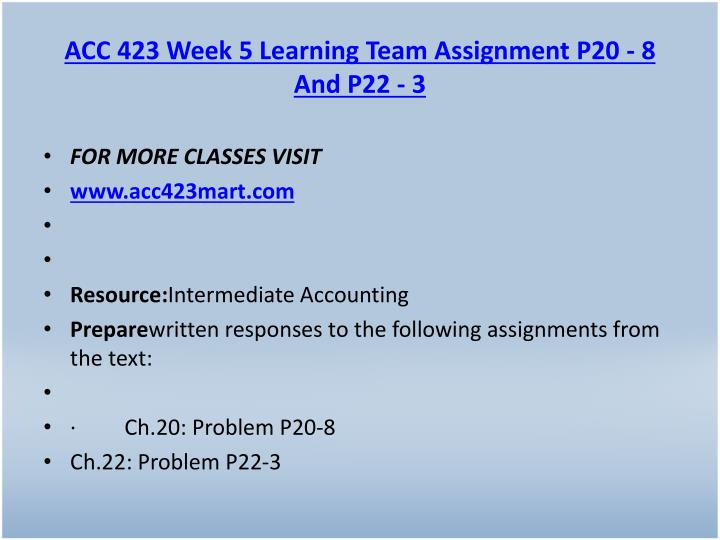 ACC 423 Week 5 Learning Team Assignment P20 - 8 And P22 - 3