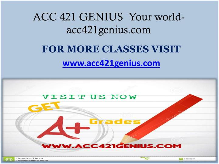 ACC 421 GENIUS  Your world-acc421genius.com