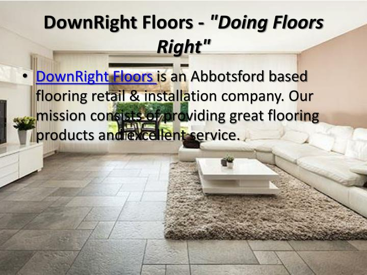 Downright floors doing floors right