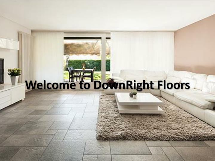 Welcome to downright floors