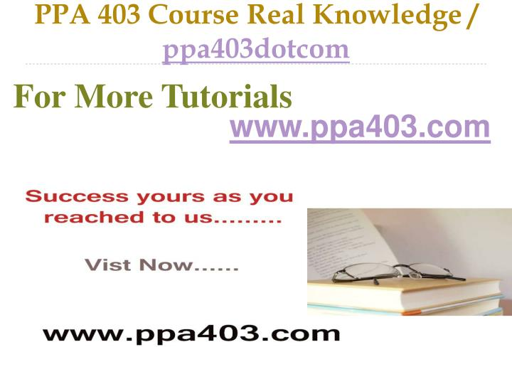 PPA 403 Course Real Knowledge /