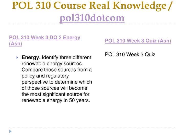 POL 310 Course Real Knowledge /