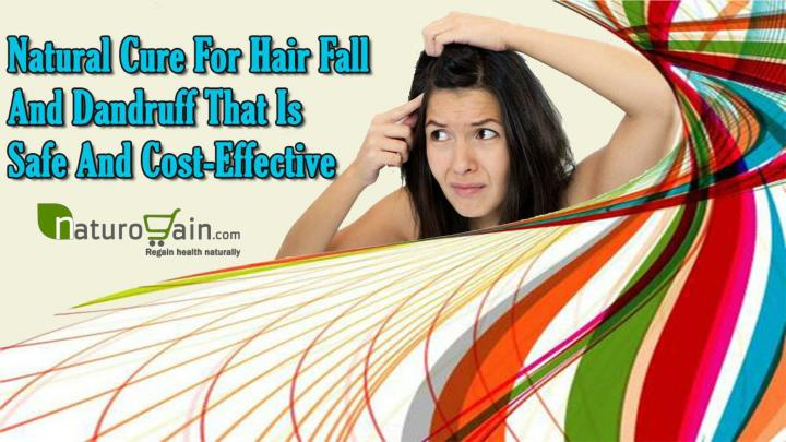 Natural cure for hair fall and dandruff that is safe and cost effective