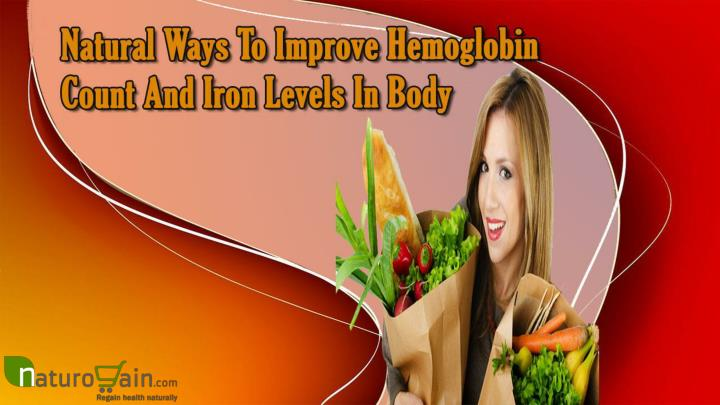 Natural ways to improve hemoglobin count and iron levels in body