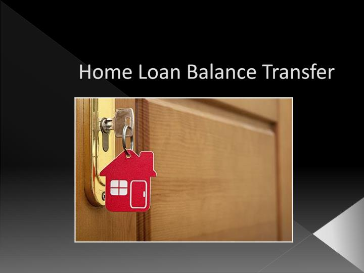 Home loan balance transfer